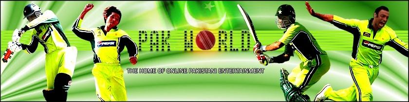 Pak World - The Home of Online Pakistani Entertainment!