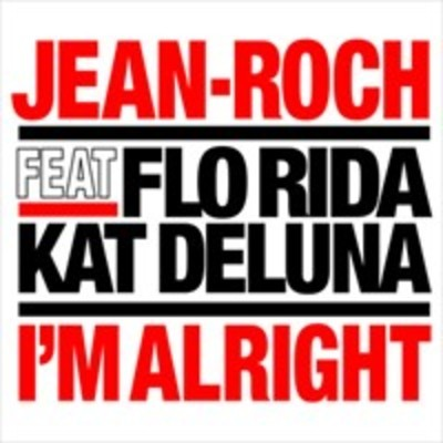 Jean-Roch feat. Kat DeLuna & Flo-Rida - I'm Alright
