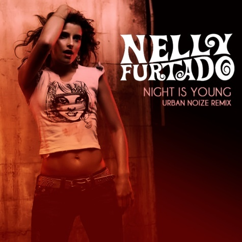 Nelly Furtado - Night Is Young (Urban Noize Remix)