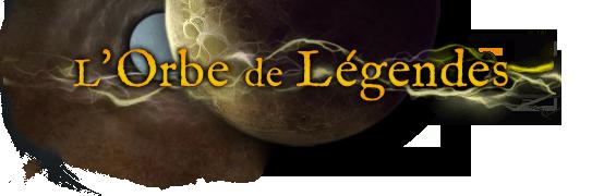 L'ORBE DE LÉGENDES